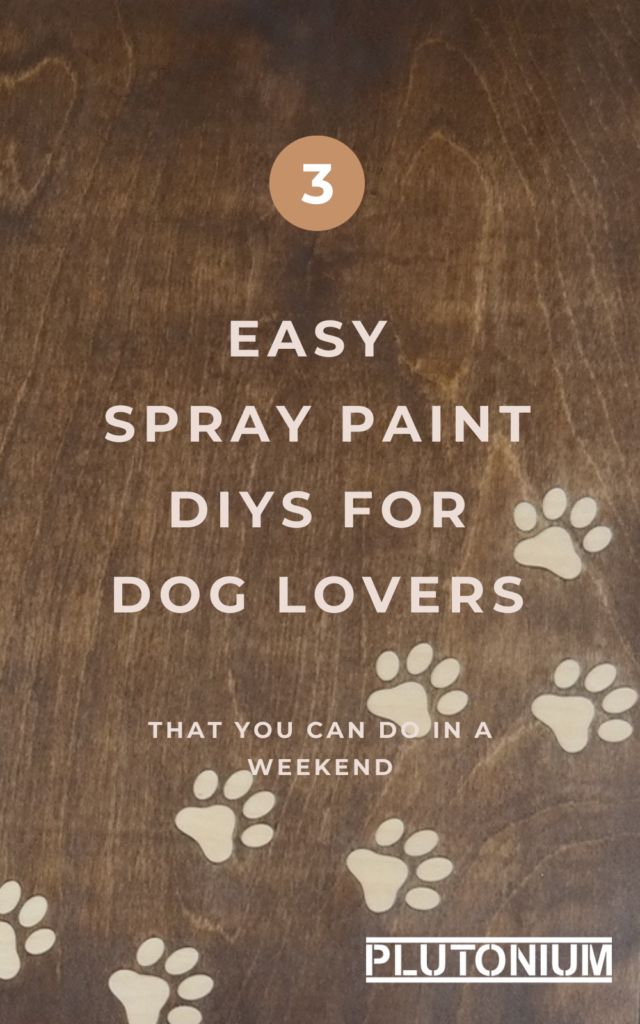3 Easy DIY Spray Paint Projects for Dog Lovers  Have a little free time this weekend? Why not try one of our easy spray paint projects for dog lovers? Have a fur baby then these spray paint DIYs are for you. Just grab a can of the best black spray paint, a can of clear coat spray paint, and some stencils, and you have a DIY project ready for you and your best friend. #spraypaintdiy #spraypaintcrafts #spraypaintproject